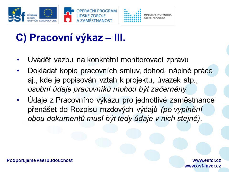 Podporujeme Vaši budoucnostwww.esfcr.cz www.osf-mvcr.cz C) Pracovní výkaz – III.