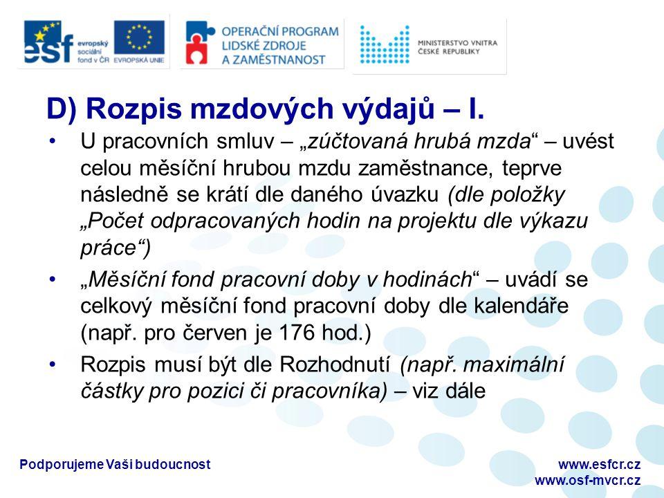 Podporujeme Vaši budoucnostwww.esfcr.cz www.osf-mvcr.cz D) Rozpis mzdových výdajů – I.