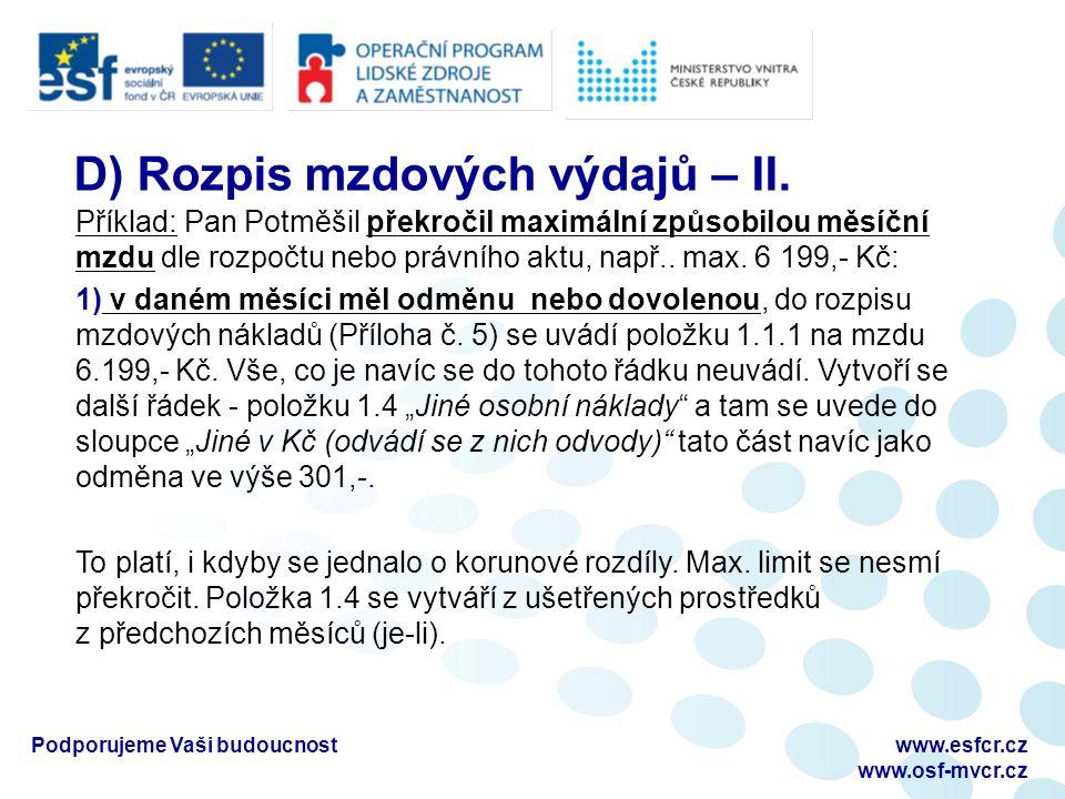 Podporujeme Vaši budoucnostwww.esfcr.cz www.osf-mvcr.cz D) Rozpis mzdových výdajů – II.