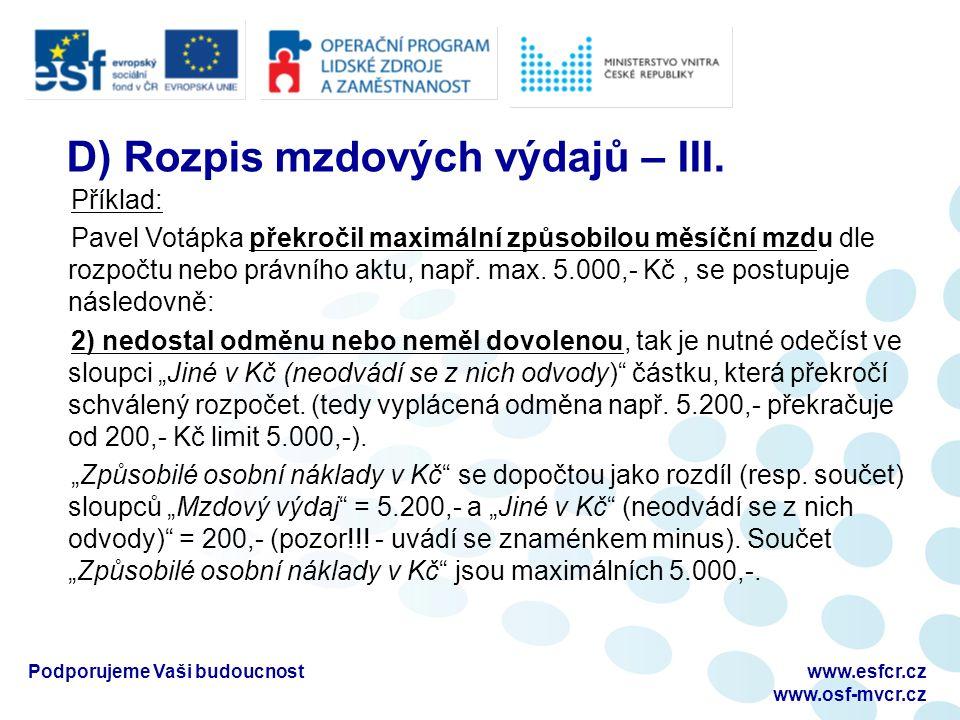 Podporujeme Vaši budoucnostwww.esfcr.cz www.osf-mvcr.cz D) Rozpis mzdových výdajů – III.