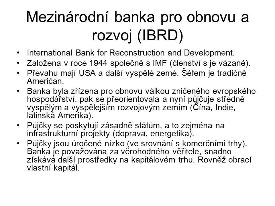 Mezinárodní banka pro obnovu a rozvoj (IBRD) International Bank for Reconstruction and Development.