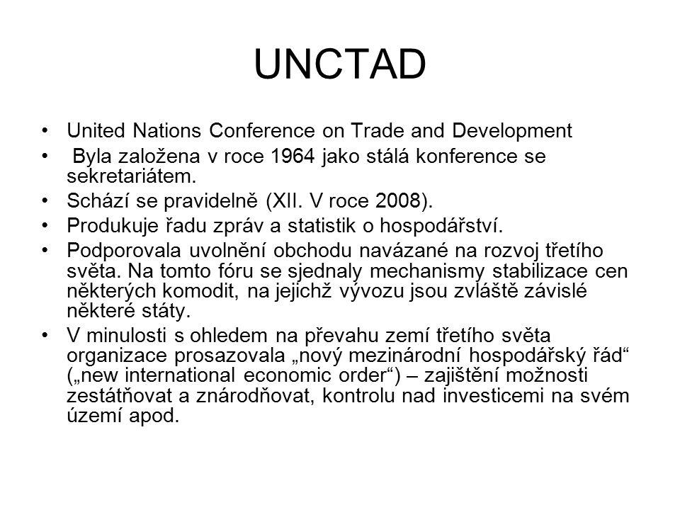 UNCTAD United Nations Conference on Trade and Development Byla založena v roce 1964 jako stálá konference se sekretariátem.