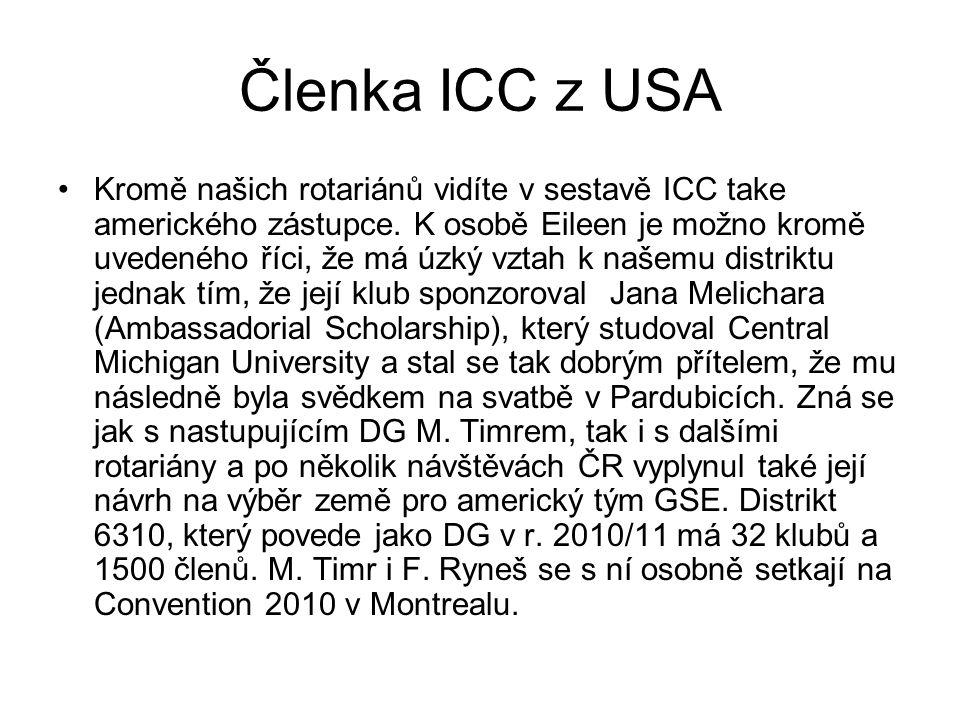 Členka ICC z USA Kromě našich rotariánů vidíte v sestavě ICC take amerického zástupce.