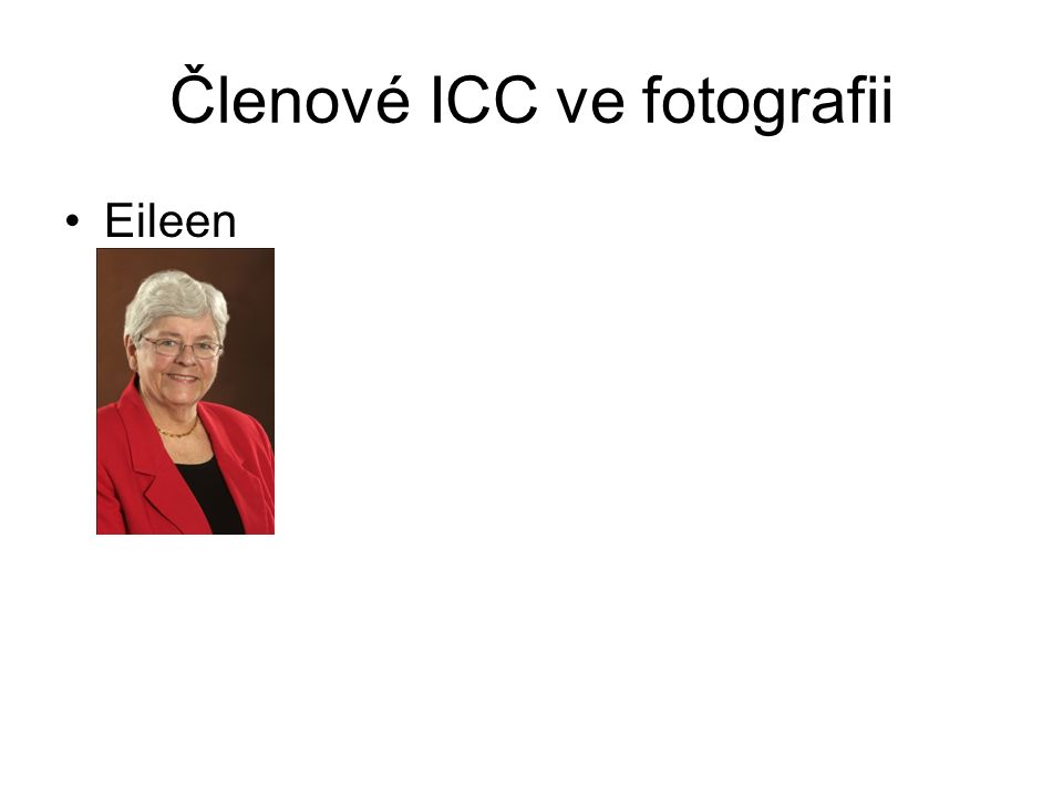 Členové ICC ve fotografii Eileen