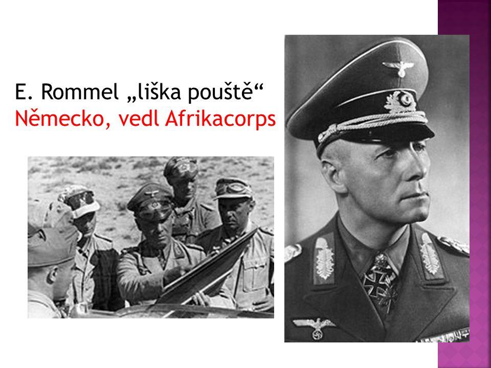 """E. Rommel """"liška pouště Německo, vedl Afrikacorps"""