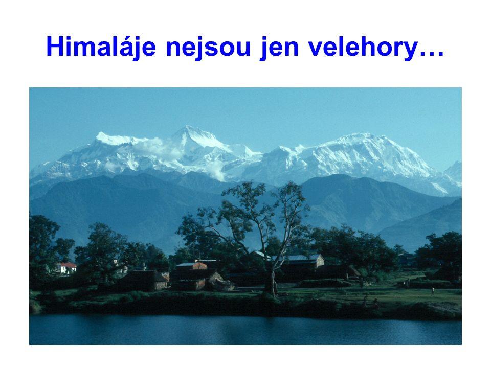 Himaláje nejsou jen velehory…