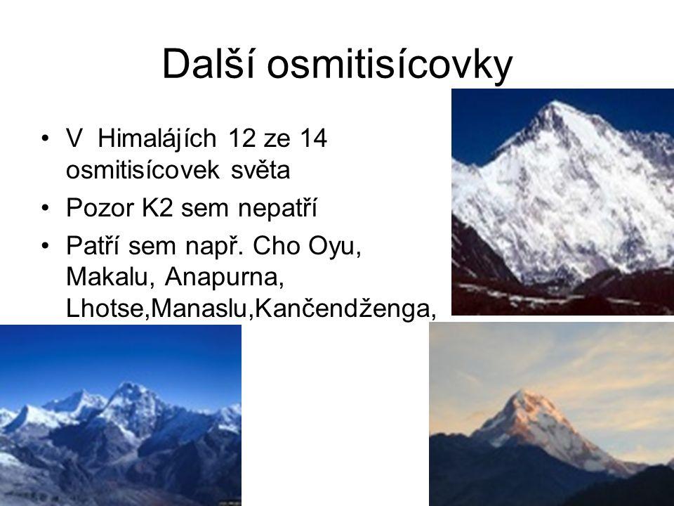 Další osmitisícovky V Himalájích 12 ze 14 osmitisícovek světa Pozor K2 sem nepatří Patří sem např.