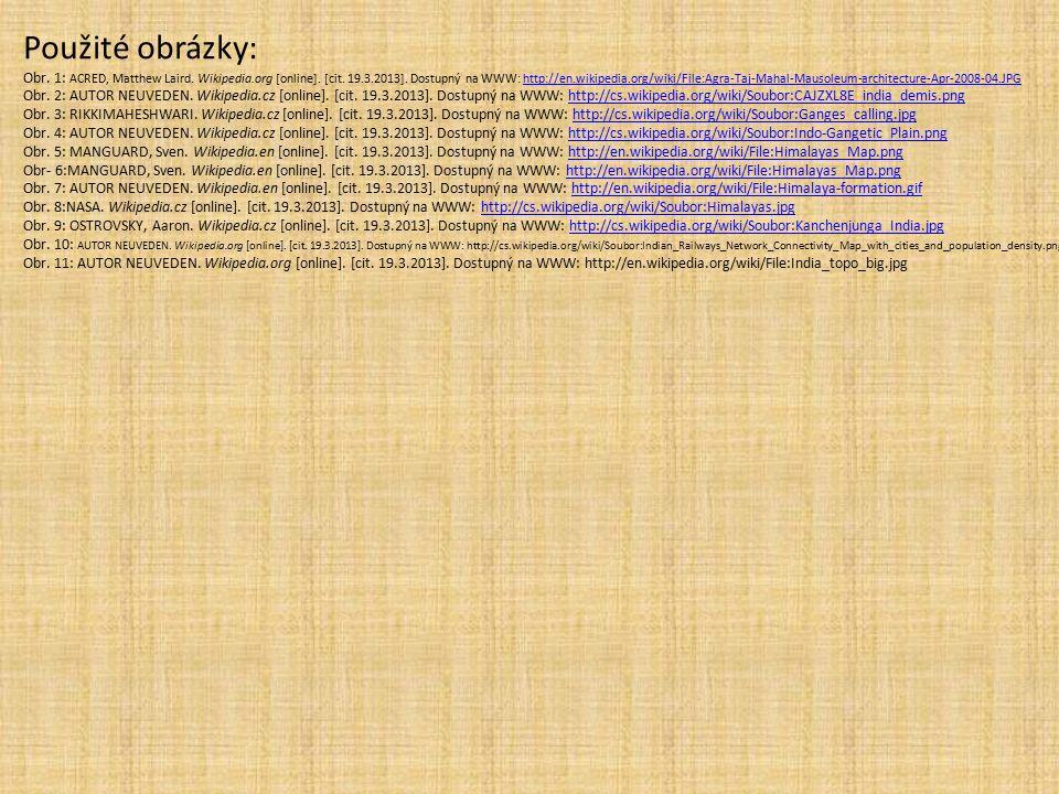 Použité obrázky: Obr. 1: ACRED, Matthew Laird. Wikipedia.org [online]. [cit. 19.3.2013]. Dostupný na WWW: http://en.wikipedia.org/wiki/File:Agra-Taj-M