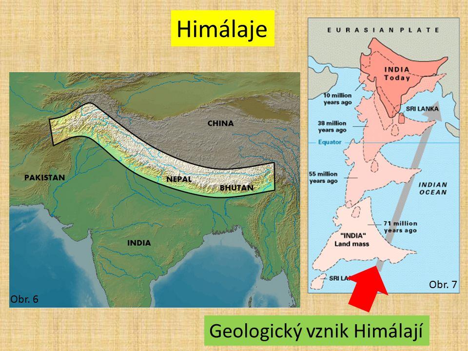 Himálaje Obr. 6 Obr. 7 Geologický vznik Himálají