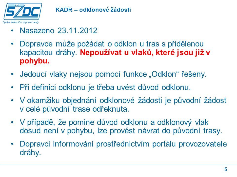 6 Nasazeno 1.12.2012.Produkty definovány v Prohlášení o dráze pro rok 2013.