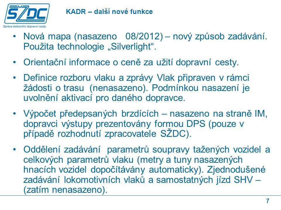"""7 Nová mapa (nasazeno 08/2012) – nový způsob zadávání. Použita technologie """"Silverlight"""". Orientační informace o ceně za užití dopravní cesty. Definic"""