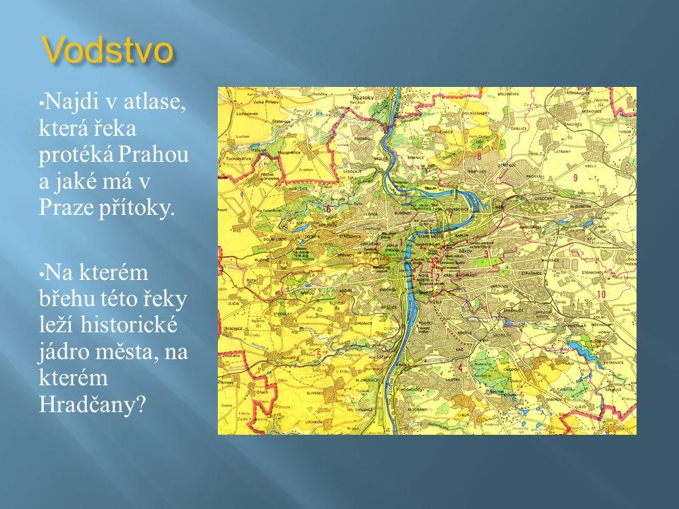 Vodstvo Najdi v atlase, která řeka protéká Prahou a jaké má v Praze přítoky.