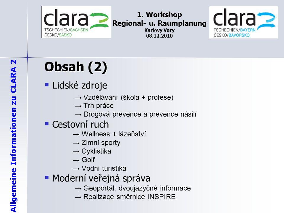 Allgemeine Informationen zu CLARA 2 1. Workshop Regional- u. Raumplanung Karlovy Vary 08.12.2010 Obsah (2)   Lidské zdroje → Vzdělávání (škola + pro