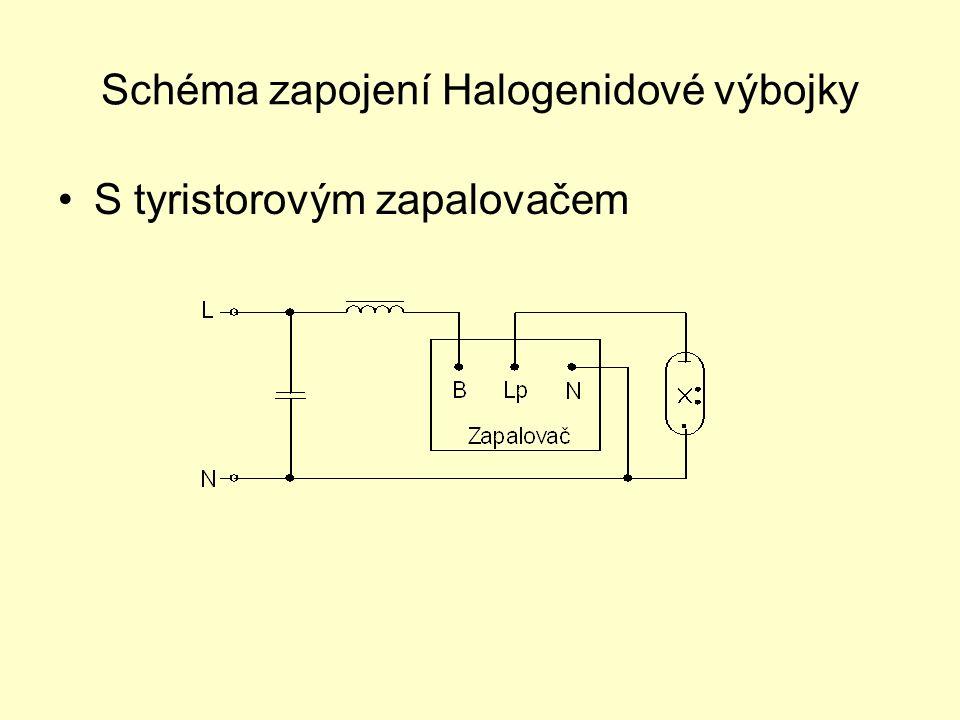 Schéma zapojení Halogenidové výbojky S tyristorovým zapalovačem