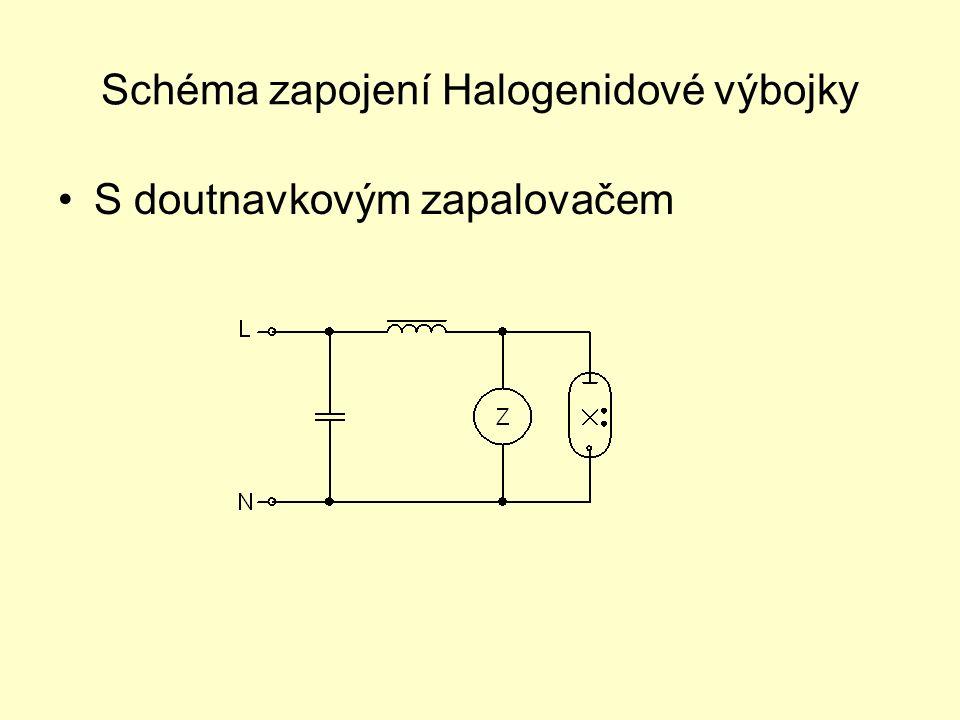Schéma zapojení Halogenidové výbojky S doutnavkovým zapalovačem