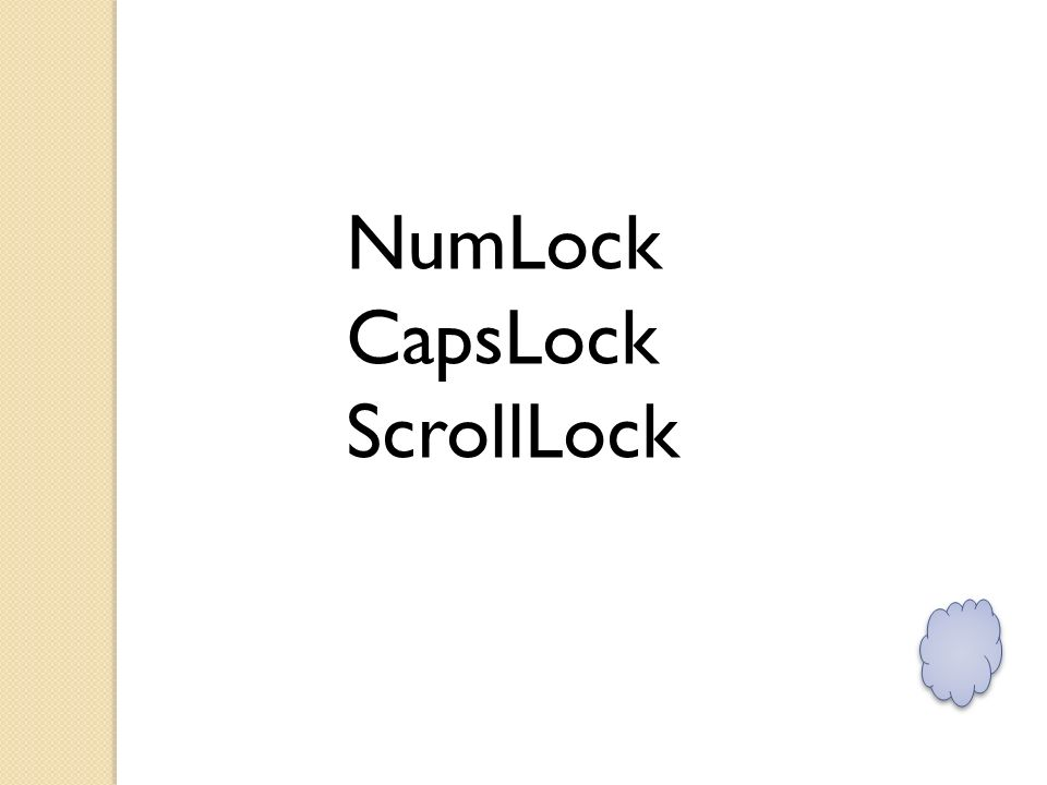 NumLock CapsLock ScrollLock