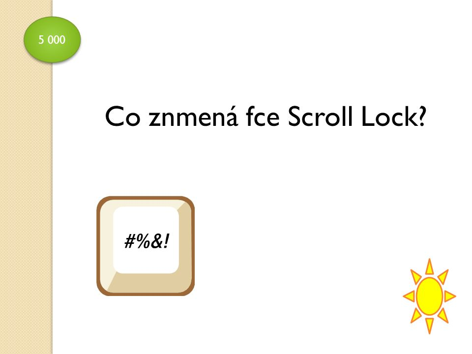 5 000 Co znmená fce Scroll Lock