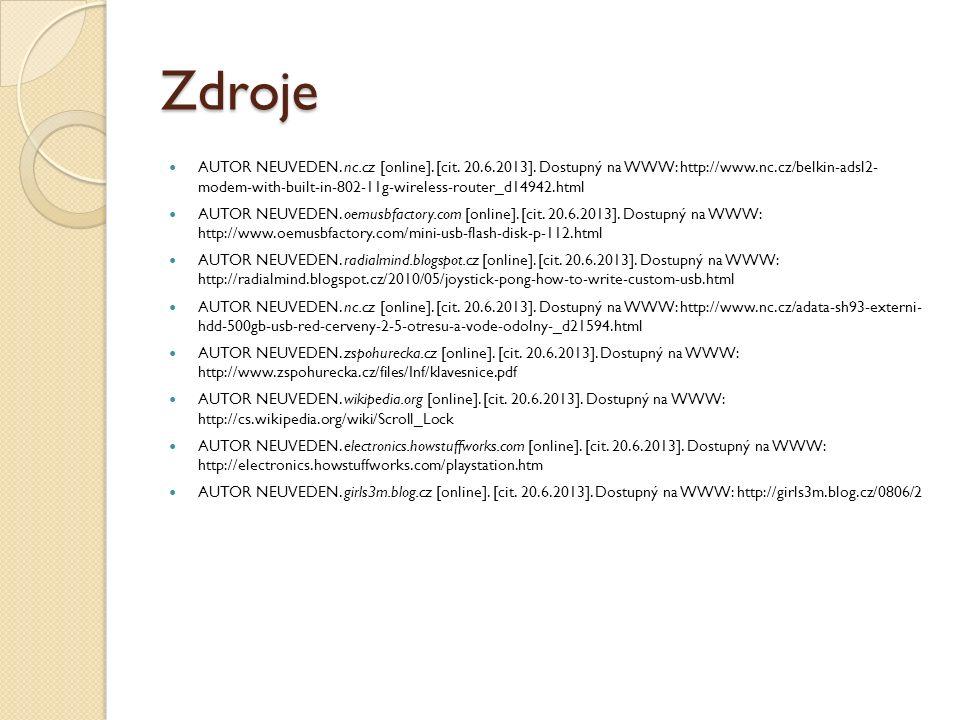 Zdroje AUTOR NEUVEDEN. nc.cz [online]. [cit. 20.6.2013]. Dostupný na WWW: http://www.nc.cz/belkin-adsl2- modem-with-built-in-802-11g-wireless-router_d