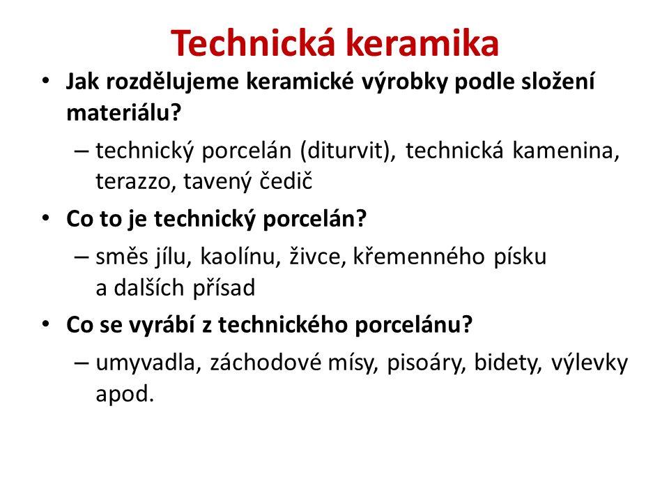 Technická keramika Jak rozdělujeme keramické výrobky podle složení materiálu.
