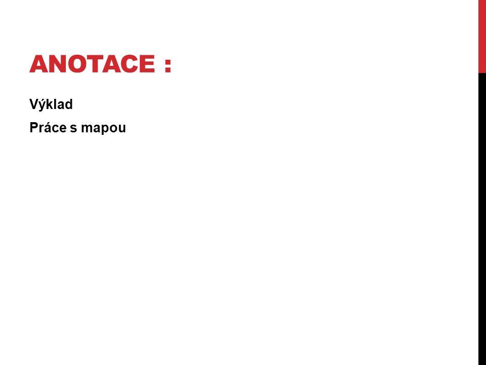 ANOTACE : Výklad Práce s mapou