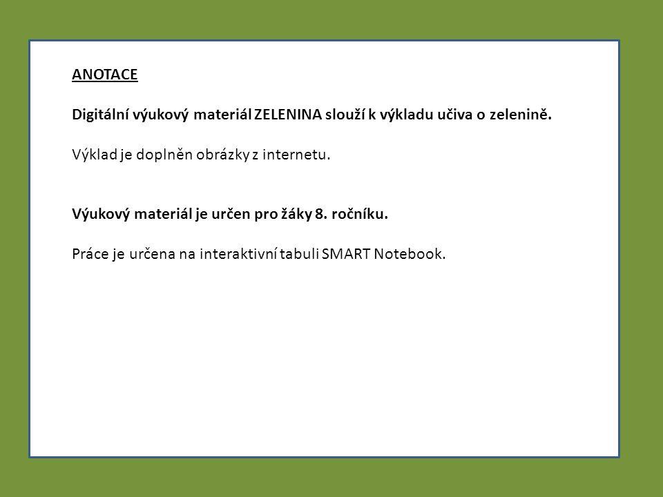 ANOTACE Digitální výukový materiál ZELENINA slouží k výkladu učiva o zelenině.