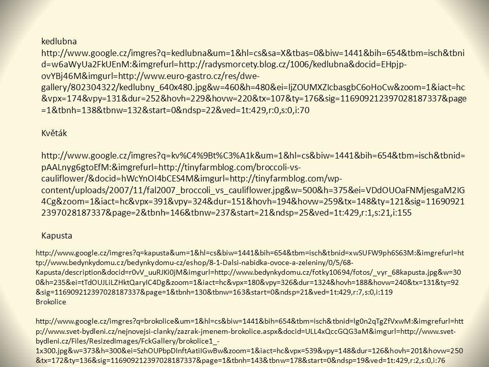 kedlubna http://www.google.cz/imgres?q=kedlubna&um=1&hl=cs&sa=X&tbas=0&biw=1441&bih=654&tbm=isch&tbni d=w6aWyUa2FkUEnM:&imgrefurl=http://radysmorcety.