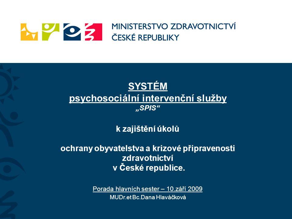 """SYSTÉM psychosociální intervenční služby """"SPIS k zajištění úkolů ochrany obyvatelstva a krizové připravenosti zdravotnictví v České republice."""