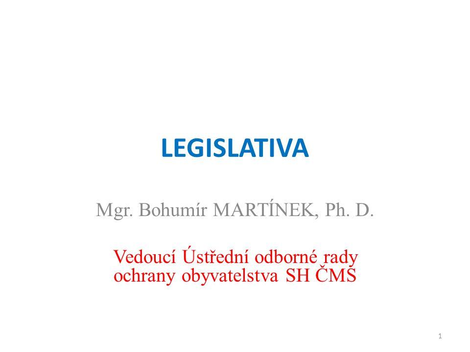 LEGISLATIVA Mgr. Bohumír MARTÍNEK, Ph. D.