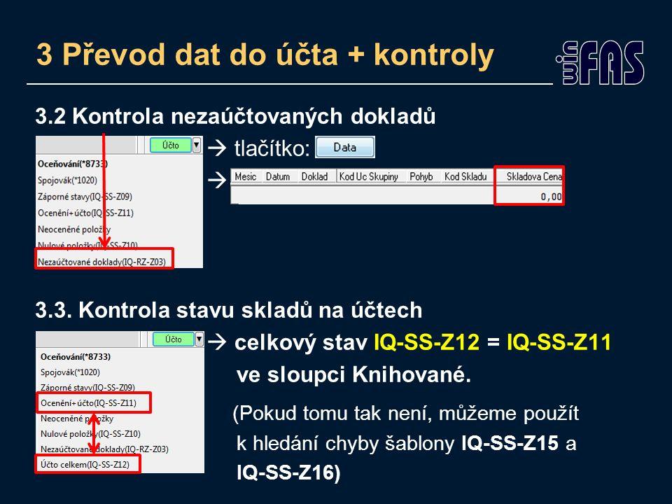 3.2 Kontrola nezaúčtovaných dokladů  tlačítko:  3.3.