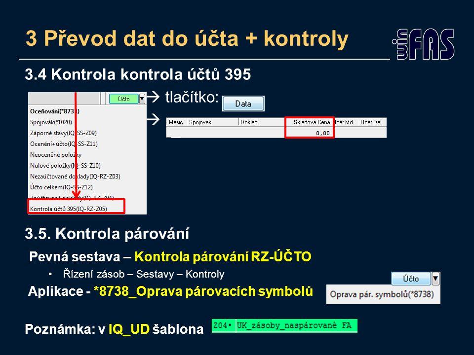 3 Převod dat do účta + kontroly 3.4 Kontrola kontrola účtů 395  tlačítko:  3.5.