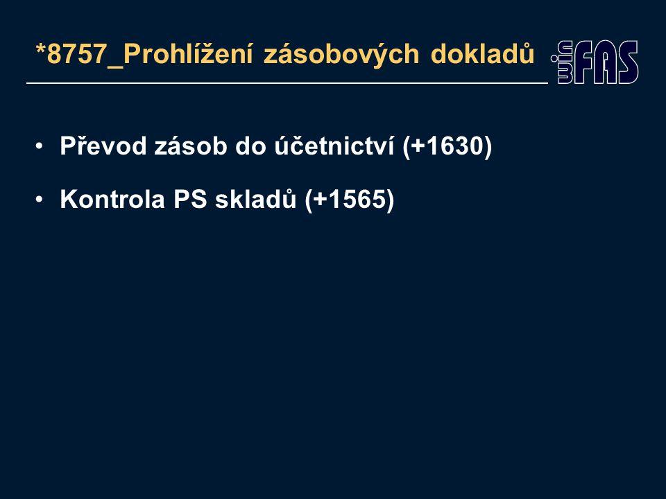 *8757_Prohlížení zásobových dokladů Převod zásob do účetnictví (+1630) Kontrola PS skladů (+1565)