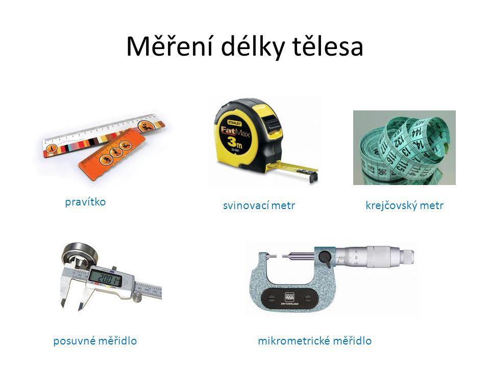 Měření délky tělesa pravítko svinovací metrkrejčovský metr posuvné měřidlomikrometrické měřidlo