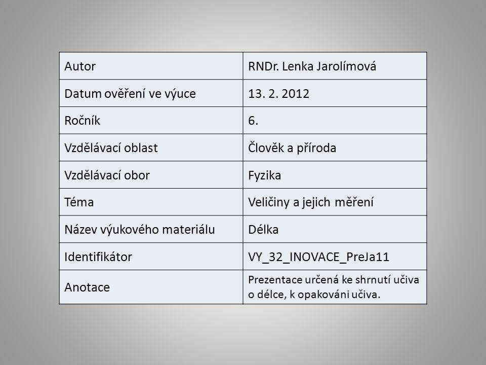 AutorRNDr. Lenka Jarolímová Datum ověření ve výuce13.