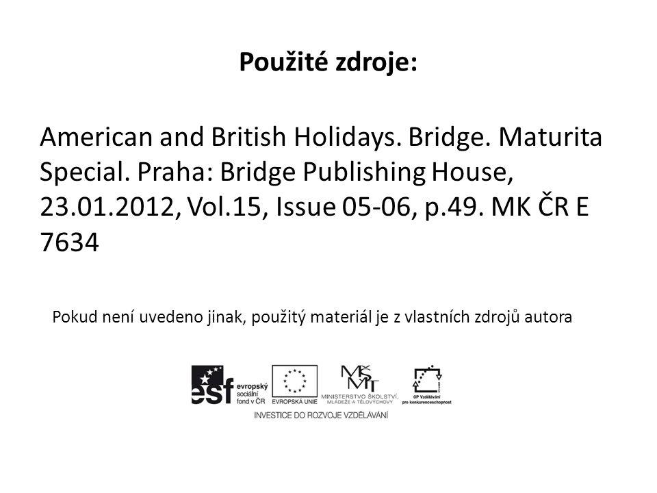 Použité zdroje: American and British Holidays. Bridge.