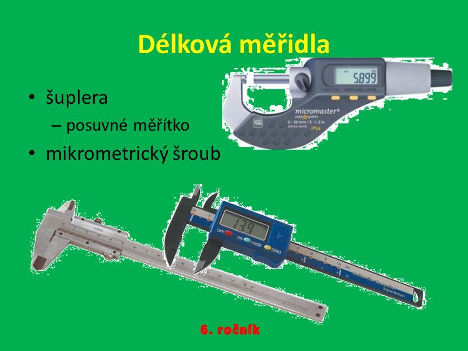 Shrnutí k zapamatování Název fyzikální veličiny Značka fyzikální veličiny Název hlavní jednotka Značka hlavní jednotky Měřidlo Názvy násobných a dílčích jednotek Značky násobných a dílčích jednotek délka d, l, s metrm pravítko kilometr km skládací metr decimetr dm krejčovský metr centimetr cm šuplera (posuvné měřítko) milimetr mm mikrometri cký šroub mikrometr mm