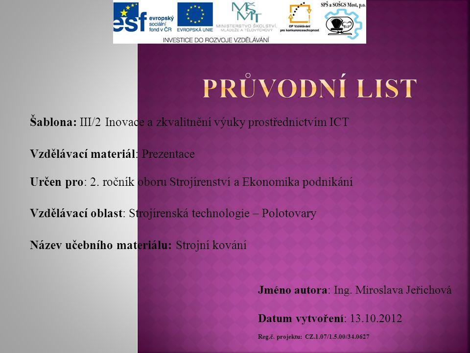 Šablona: III/2 Inovace a zkvalitnění výuky prostřednictvím ICT Vzdělávací materiál: Prezentace Určen pro: 2.