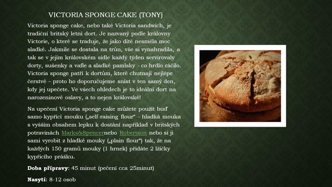 VICTORIA SPONGE CAKE (TONY) Victoria sponge cake, nebo také Victoria sandwich, je tradiční britský letní dort.
