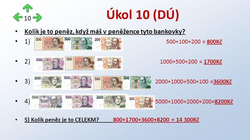 Kolik je to peněz, když máš v peněžence tyto bankovky.
