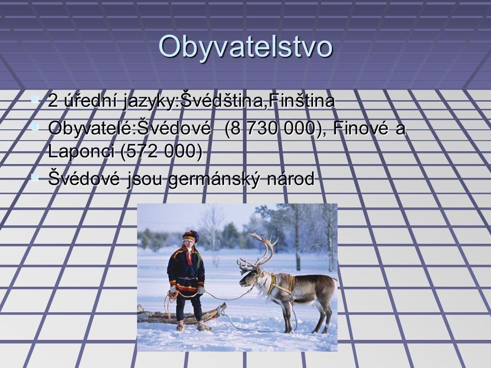 Obyvatelstvo  2 úřední jazyky:Švédština,Finština  Obyvatelé:Švédové (8 730 000), Finové a Laponci (572 000)  Švédové jsou germánský národ