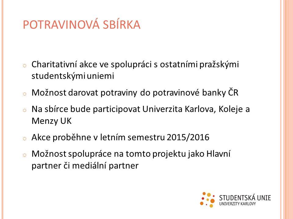o Charitativní akce ve spolupráci s ostatními pražskými studentskými uniemi o Možnost darovat potraviny do potravinové banky ČR o Na sbírce bude parti