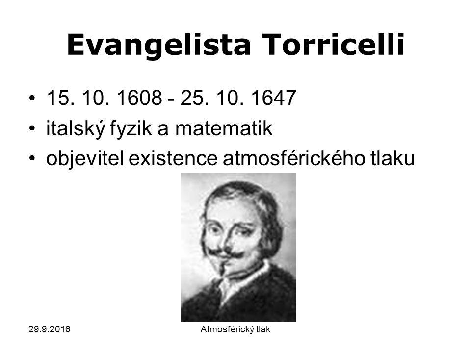 29.9.2016Atmosférický tlak Evangelista Torricelli 15.