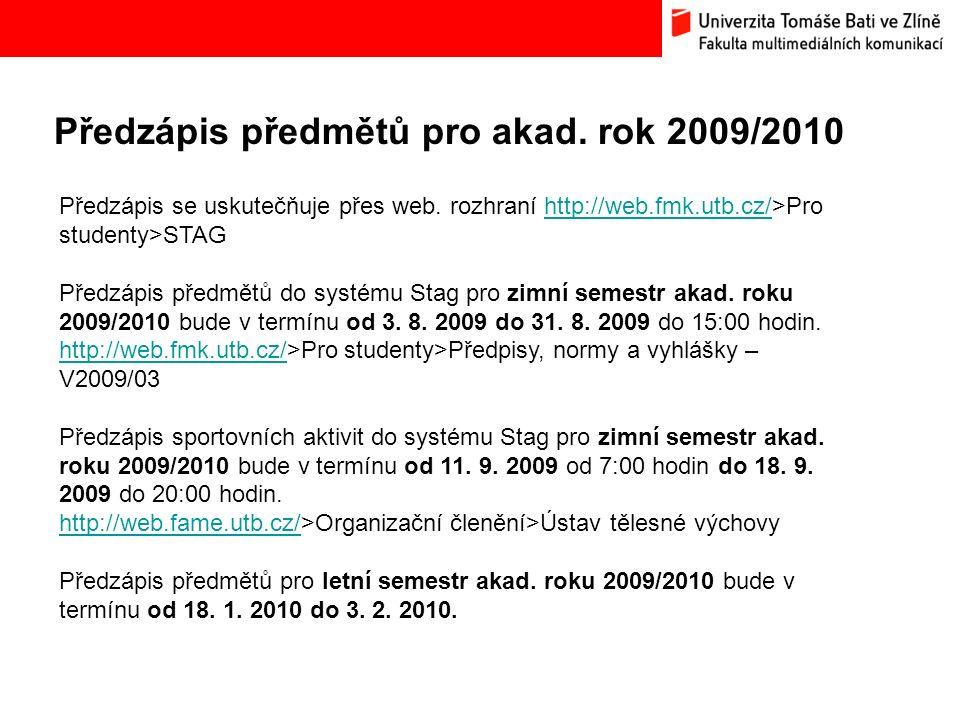 Předzápis předmětů pro akad. rok 2009/2010 Bc.