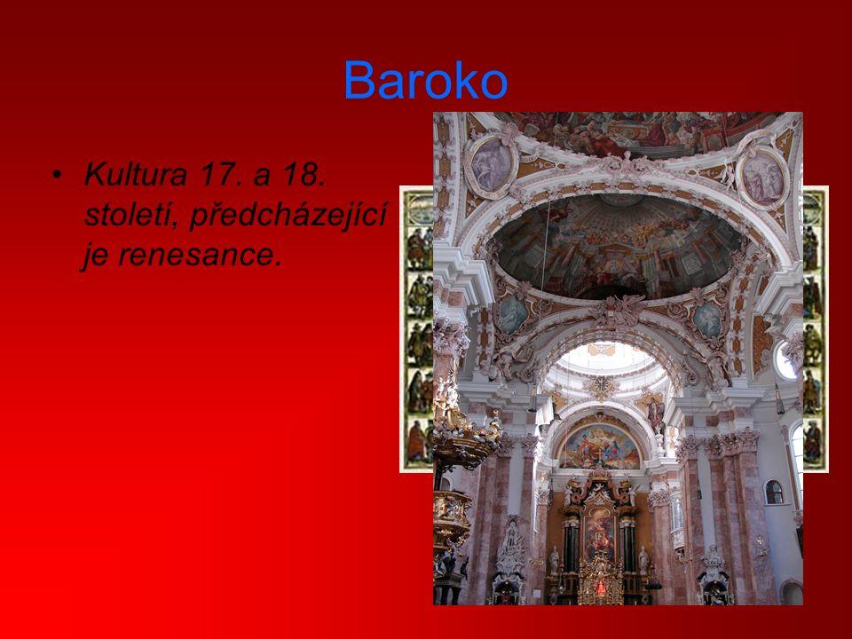 Baroko Kultura 17. a 18. století, předcházející je renesance.
