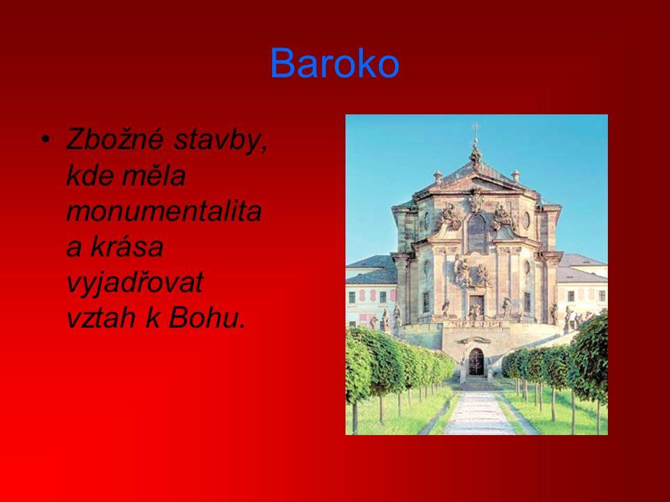 Zbožné stavby, kde měla monumentalita a krása vyjadřovat vztah k Bohu.