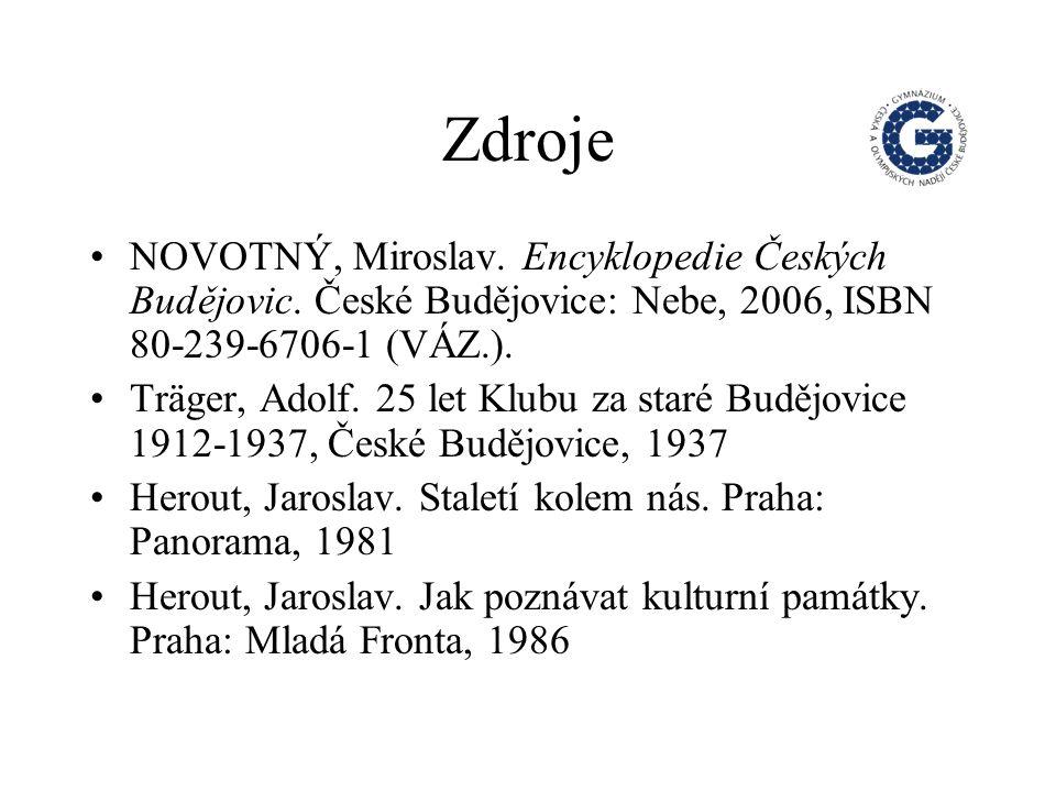 Zdroje NOVOTNÝ, Miroslav. Encyklopedie Českých Budějovic.