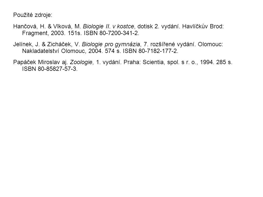 Použité zdroje: Hančová, H. & Vlková, M. Biologie II.
