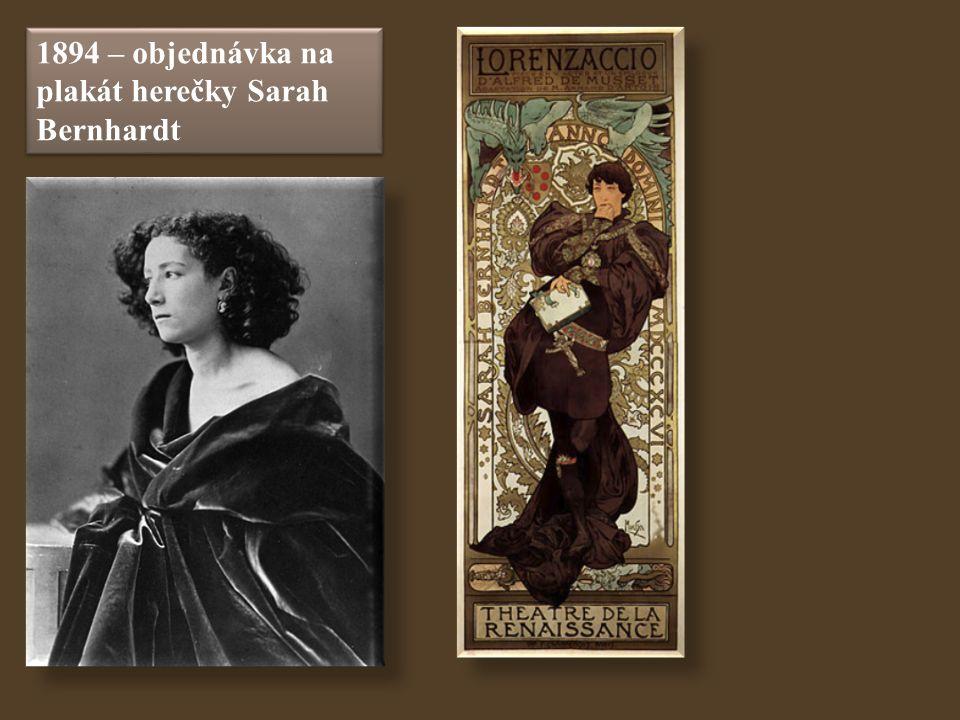 1894 – objednávka na plakát herečky Sarah Bernhardt