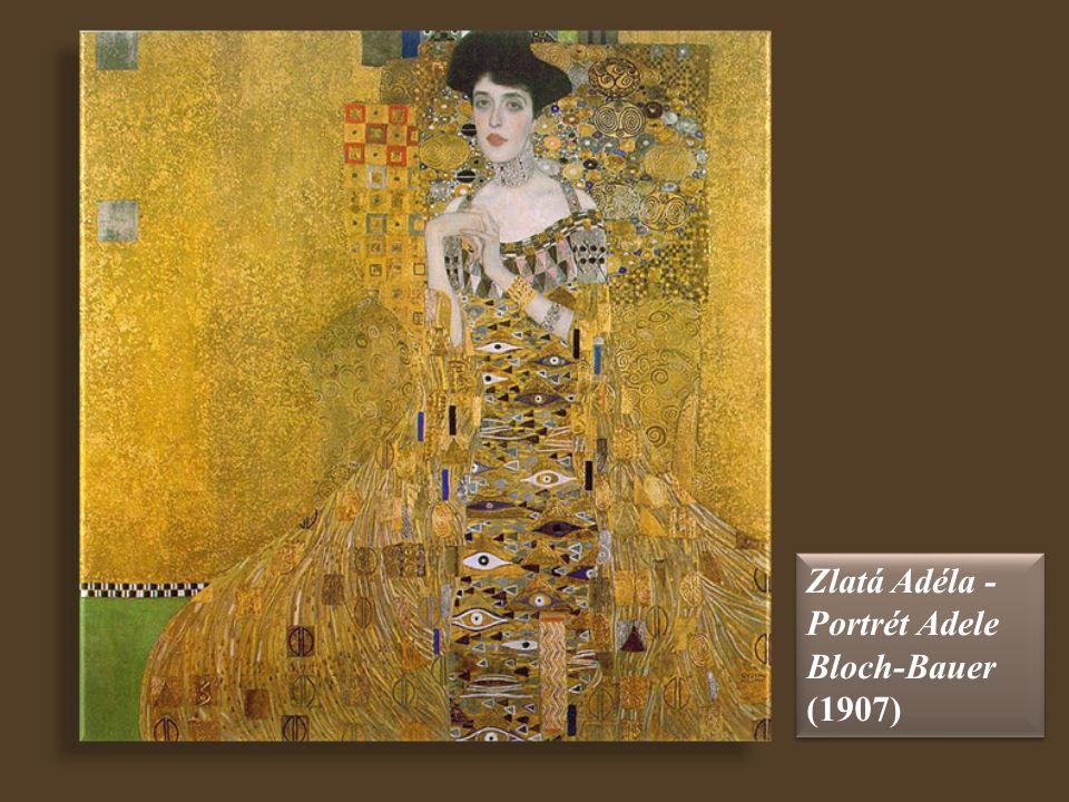 Zlatá Adéla - Portrét Adele Bloch-Bauer (1907)
