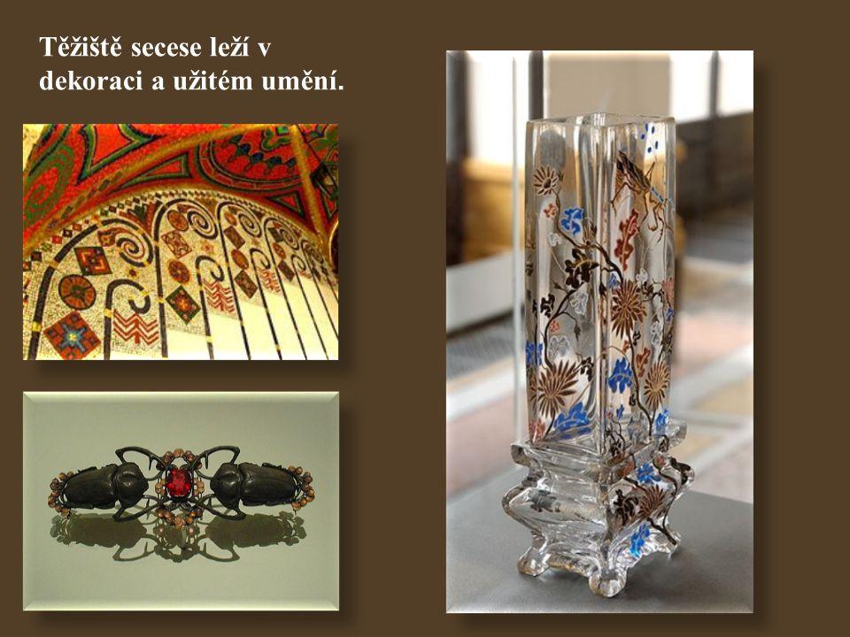 Těžiště secese leží v dekoraci a užitém umění.