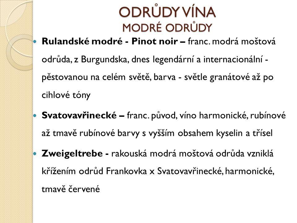 ODRŮDY VÍNA MODRÉ ODRŮDY Rulandské modré - Pinot noir – franc.